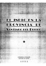 thumbnail of El Indio en Santiago del Estero Primera Parte