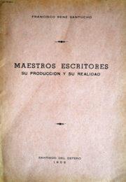 thumbnail of Francisco Rene Santucho. Maestros Escriores