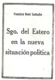 thumbnail of Sgo del Estero en la nueva situacion politica. Rene Santucho